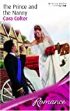 Colter, Cara: The Prince and the Nanny (Mills & Boon Romance)