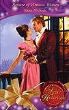 Kasey Michaels: Beware of Virtuous Women (Super Historical Romance)