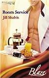 Jill Shalvis: Room Service (Blaze Romance) (Blaze Romance)