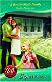Carrie Alexander: A Ready-Made Family (Silhouette Superromance)