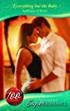 Kathleen O'Brien: Everything but the Baby (Silhouette Superromance)