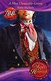 Kasey Michaels: A Most Unsuitable Groom (Super Historical Romance)
