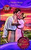 KASEY MICHAELS: A RECKLESS BEAUTY (SUPER HISTORICAL ROMANCE)