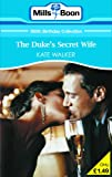 Kate Walker: The Duke's Secret Wife