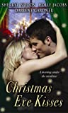 Holly Jacobs: Christmas Eve Kisses: With Amy's Gift-wrapped Cop And Merry's Holiday Surprise And The True Joy Of The Season