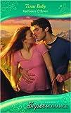 Kathleen O'Brien: Texas Baby (Super Romance)