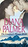 Palmer, Diana: The Cowboy's Winter Bride: WITH A Christmas Bride? AND Innocent in the Wilderness! (Mills & Boon Special Releases)