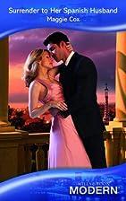 Surrender to Her Spanish Husband (Mills &…