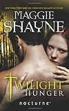 Shayne, Maggie: Twilight Hunger (Mills & Boon Nocturne)