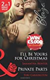 Carrington, Tori: I'll be Yours for Christmas/ Private Parts by Carrington, Tori ( Author ) ON Nov-18-2011, Paperback