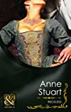Anne Stuart: Reckless (Mills & Boon Historical)