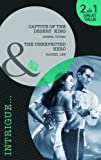 Young, Donna: Captive of the Desert King: AND The Unexpected Hero (Mills & Boon Intrigue)