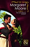 Moore, Margaret: The Notorious Knight (Mills & Boon Historical)