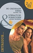 No Ordinary Hero [and] Operation: Forbidden…