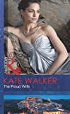Walker, Kate: Proud Wife (Mills & Boon Modern)