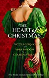 Cornick, Nicola: The Heart of Christmas: WITH The Season for Suitors AND A Handful of Gold AND This Wicked Gift (Mills & Boon Special Releases)