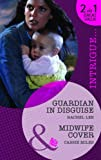 Lee, Rachel: Guardian in Disguise/ Midwife Cover (Mills & Boon Intrigue)