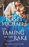 Michaels, Kasey: Taming of the Rake (Mills & Boon Special Releases)