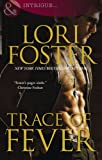 Foster, Lori: Trace of Fever. Lori Foster (Mills & Boon Intrigue)