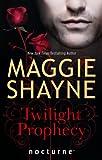 Maggie Shayne: Twilight Prophecy (Nocturne B Format)