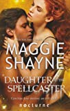 Maggie Shayne: Daughter of the Spellcaster