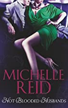 Hot-blooded husbands by Michelle Reid