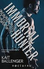 Immortal Hunter (Execution Underground, #2)…