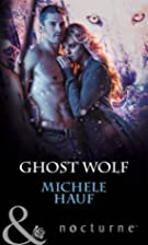 Ghost Wolf by Michele Hauf