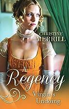 A Regency Virgin's Undoing by Christine…