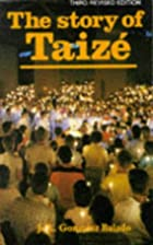 The Story of Taize by Jose Luis…