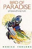Furlong, Monica: Bird of Paradise: Glimpses of Living Myth