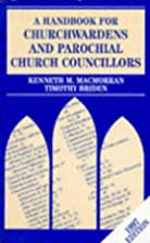 A Handbook for Churchwardens and Parochial…