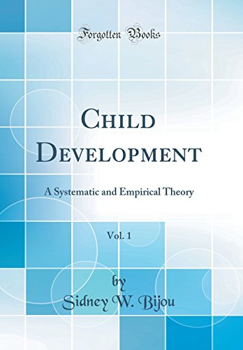 child-development-vol-1-a-systematic-and-empirical-theory-classic-reprint