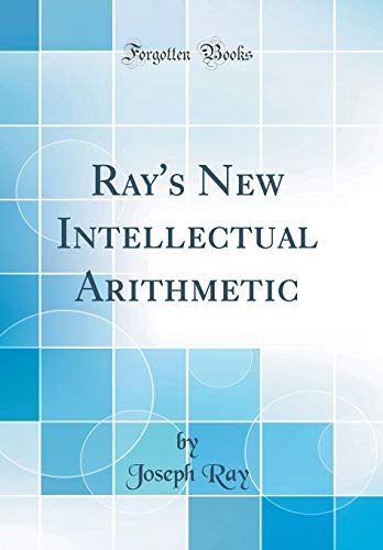 rays-new-intellectual-arithmetic-classic-reprint