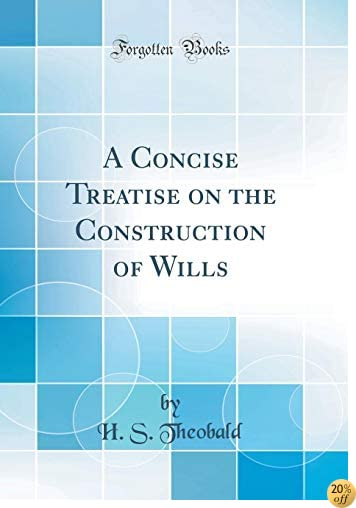 A Concise Treatise on the Construction of Wills (Classic Reprint)