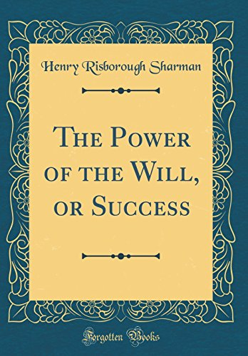 the-power-of-the-will-or-success-classic-reprint