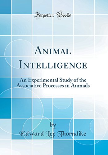 animal-intelligence-an-experimental-study-of-the-associative-processes-in-animals-classic-reprint