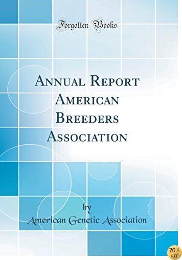 Annual Report American Breeders Association (Classic Reprint)