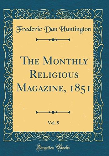 the-monthly-religious-magazine-1851-vol-8-classic-reprint