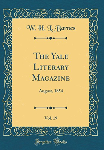 the-yale-literary-magazine-vol-19-august-1854-classic-reprint