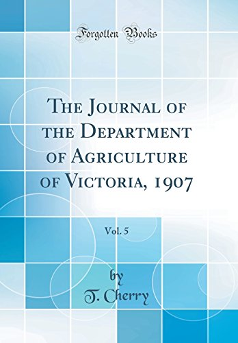 the-journal-of-the-department-of-agriculture-of-victoria-1907-vol-5-classic-reprint
