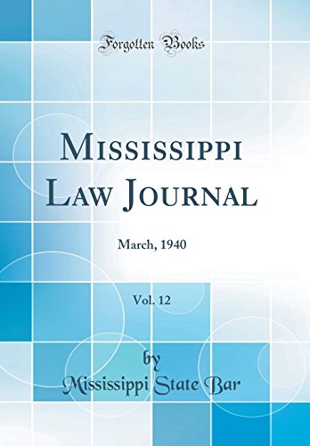 mississippi-law-journal-vol-12-march-1940-classic-reprint