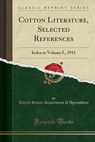 cotton-literature-selected-references-index-to-volume-i-1931-classic-reprint