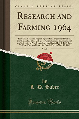 research-and-farming-1964-vol-5-sixty-ninth-annual-report-agricultural-experiment-station-north-carolina-state-college-of-agriculture-and-1-1945-june-30-1946-progress-report-for-de