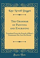 THE GRAMMAR OF PAINTING AND ENGRAVING by…