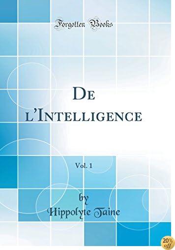 de l'Intelligence, Vol. 1 (Classic Reprint) (French Edition)