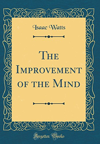 the-improvement-of-the-mind-classic-reprint