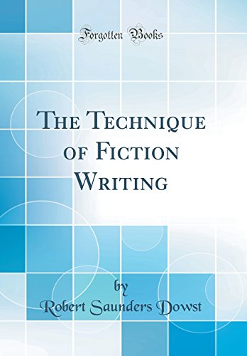 the-technique-of-fiction-writing-classic-reprint