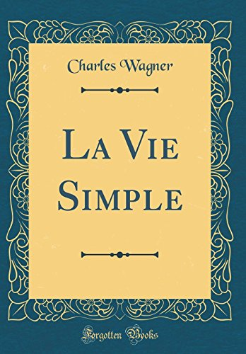 la-vie-simple-classic-reprint-french-edition