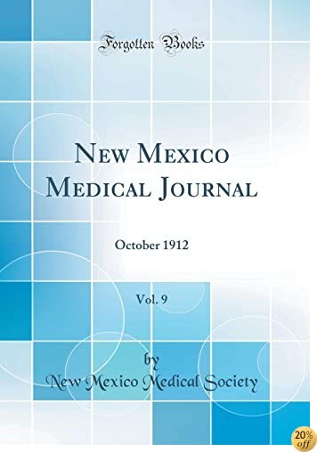New Mexico Medical Journal, Vol. 9: October 1912 (Classic Reprint)
